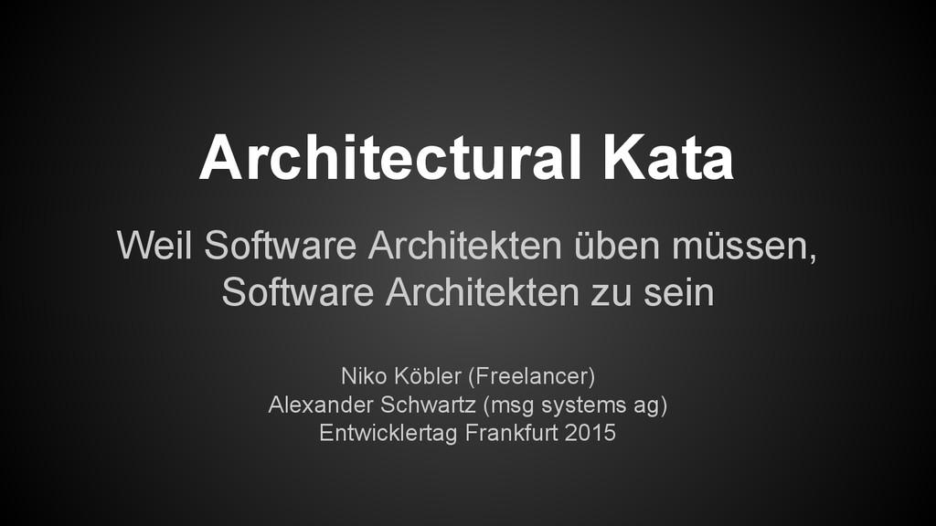 Architectural Kata Weil Software Architekten üb...