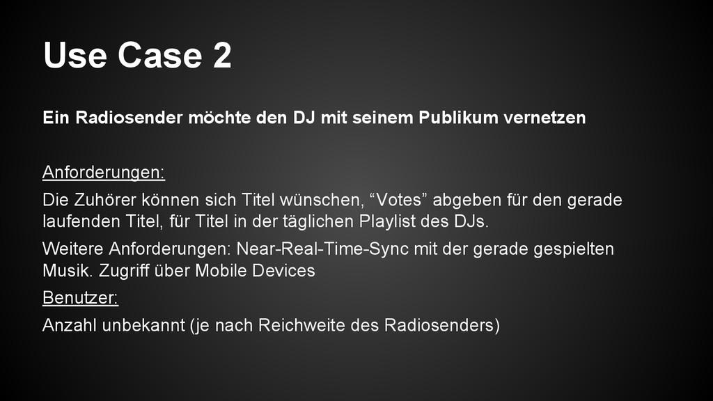 Use Case 2 Ein Radiosender möchte den DJ mit se...