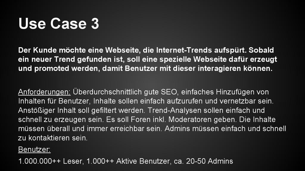 Use Case 3 Der Kunde möchte eine Webseite, die ...