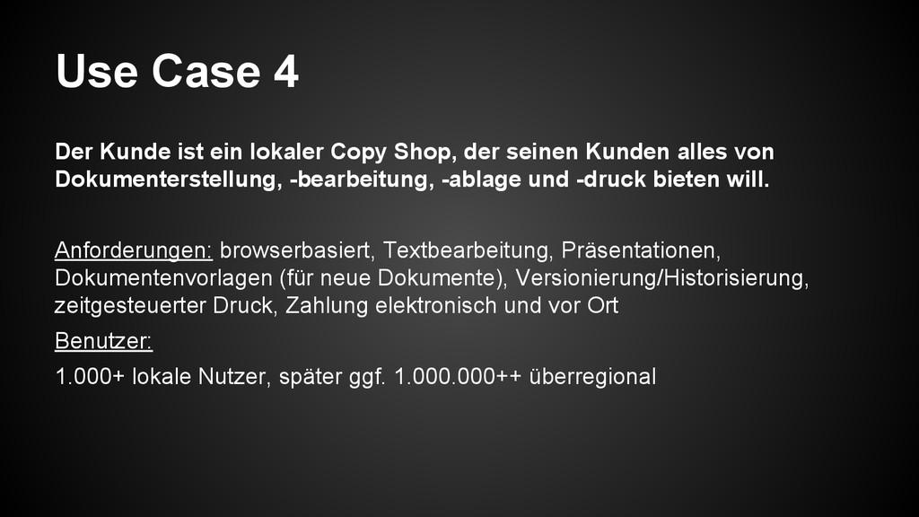 Use Case 4 Der Kunde ist ein lokaler Copy Shop,...