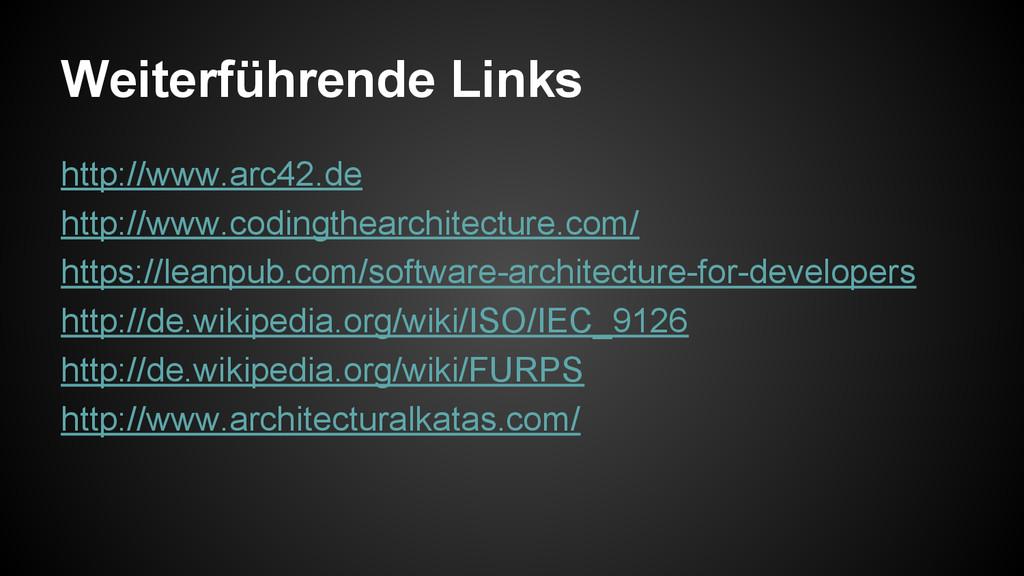 Weiterführende Links http://www.arc42.de http:/...