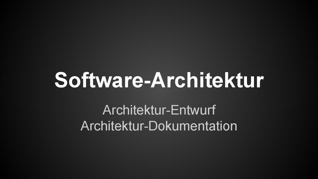 Architektur-Entwurf Architektur-Dokumentation S...