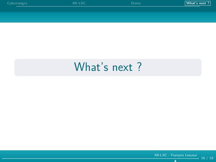 Cyberranges MI-LXC Demo What's next ? What's ne...