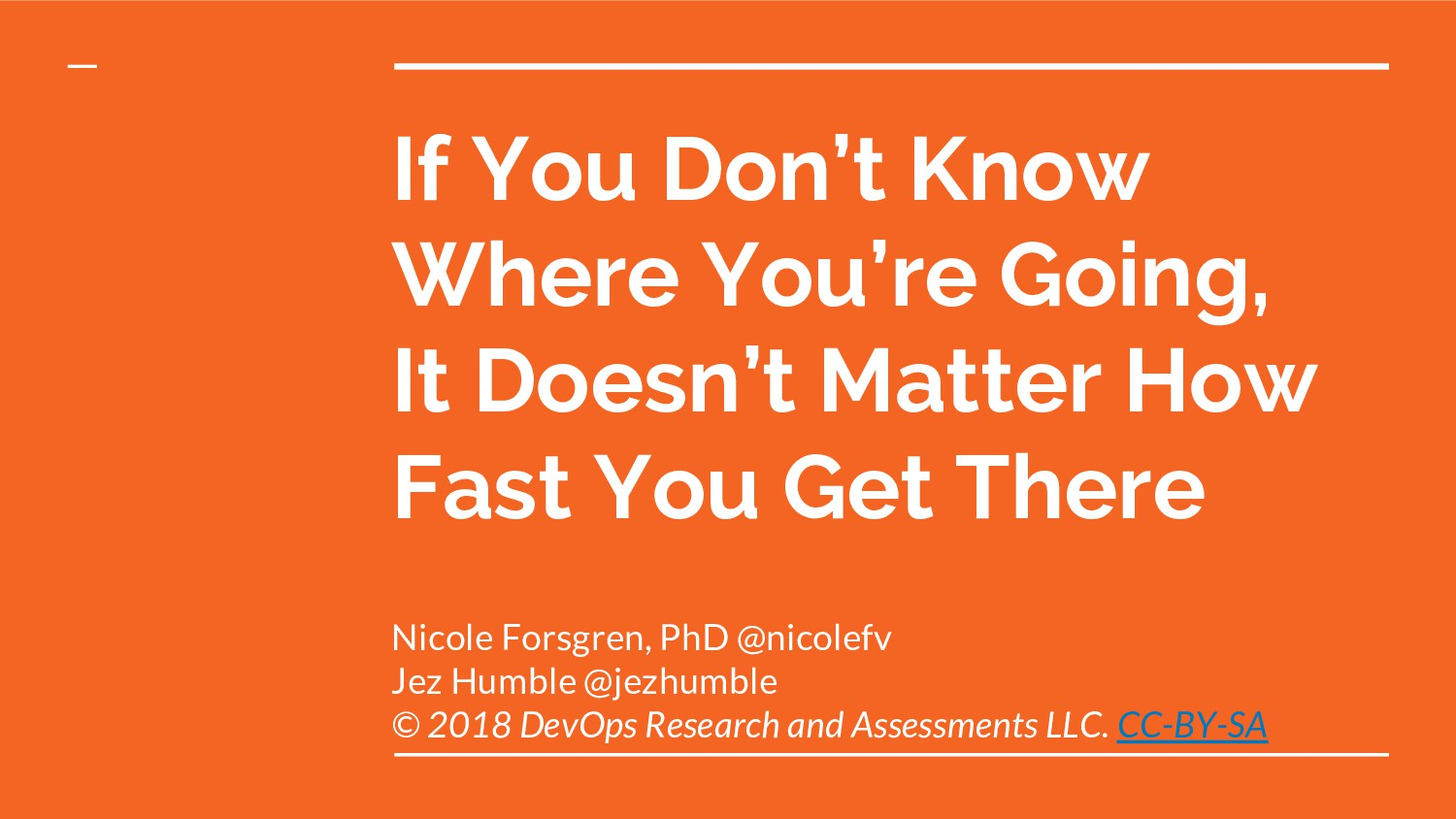 If You Don't Know Where You're Going, It Doesn'...