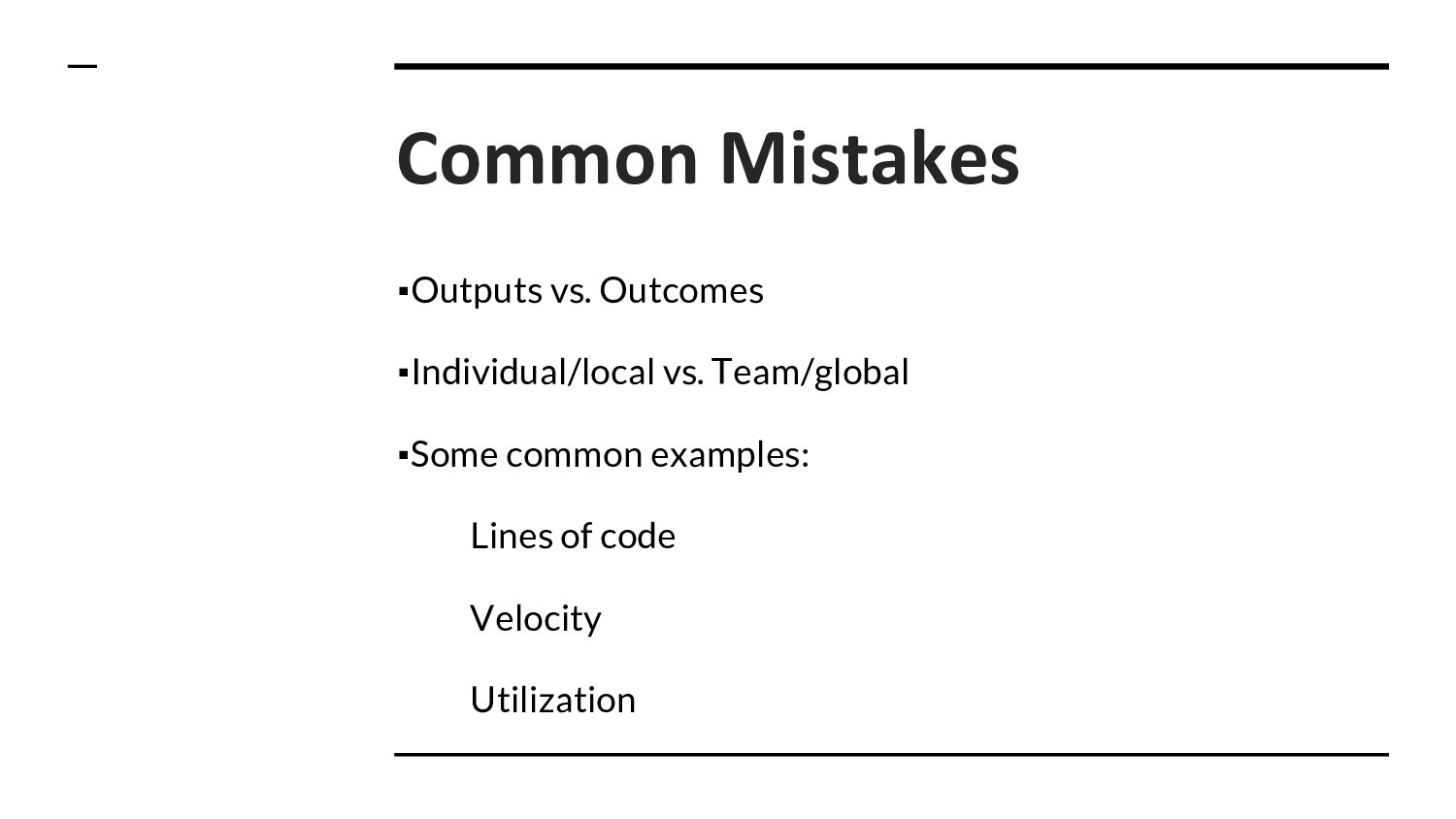 Common Mistakes ▪Outputs vs. Outcomes ▪Individu...
