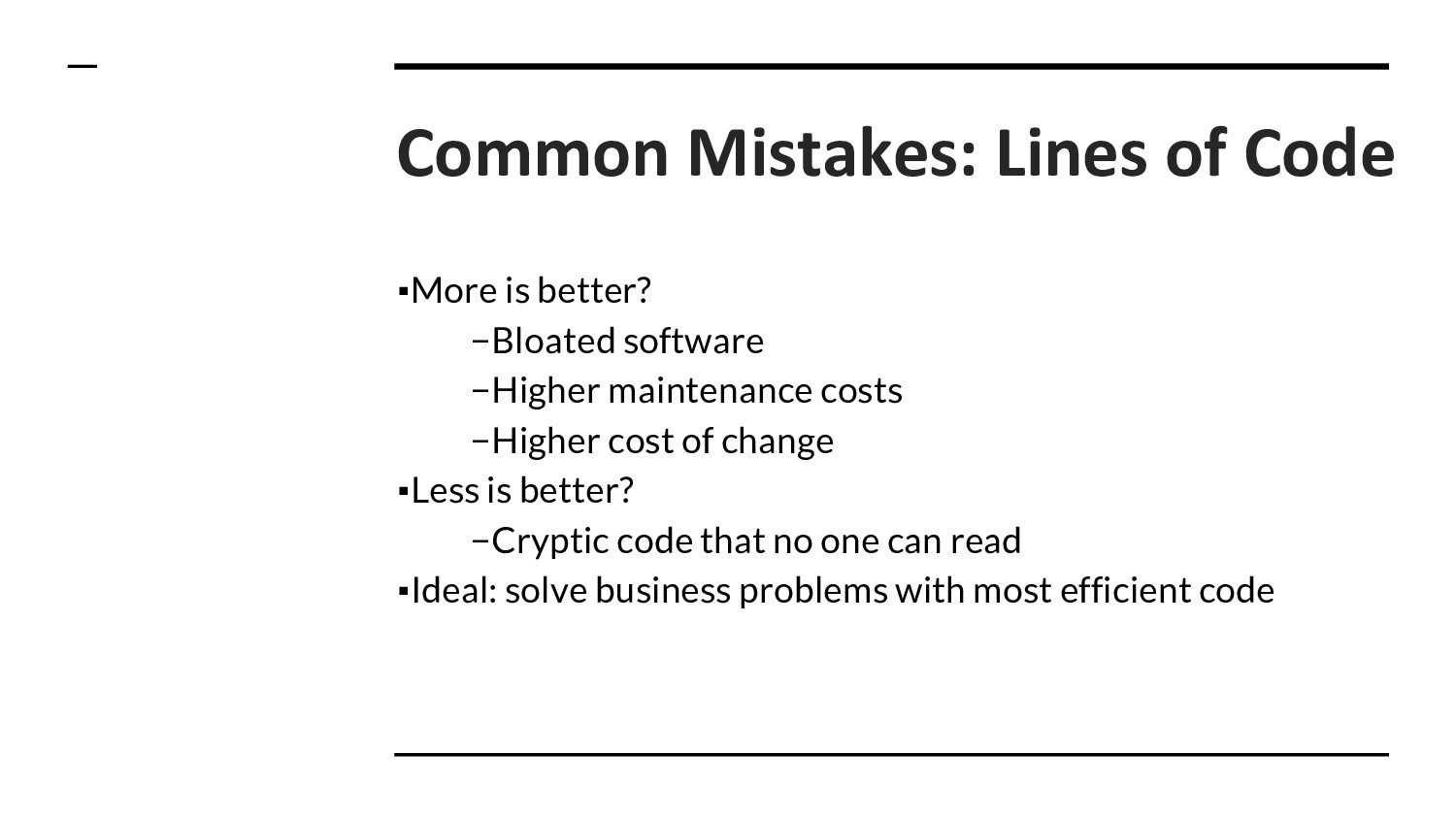 Common Mistakes: Lines of Code ▪More is better?...