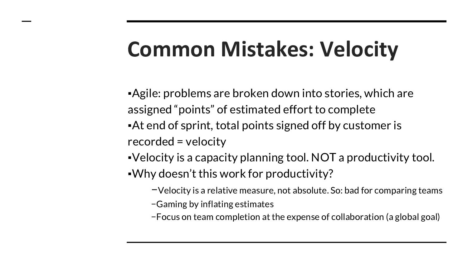 Common Mistakes: Velocity ▪Agile: problems are ...