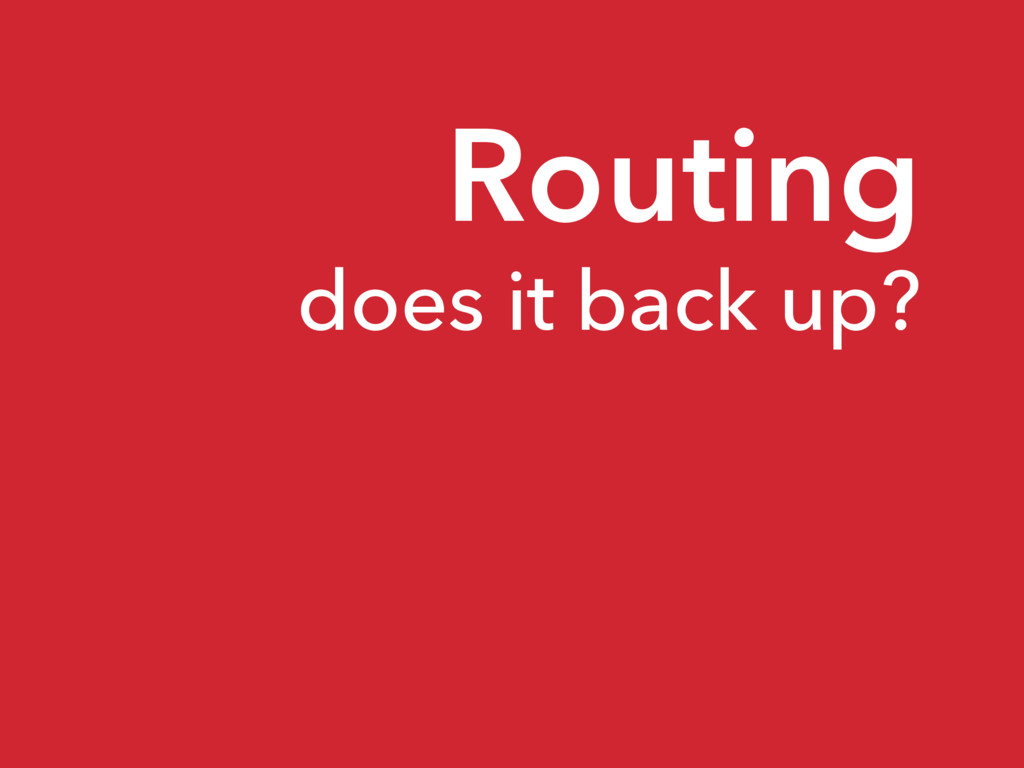 Routing does it back up?