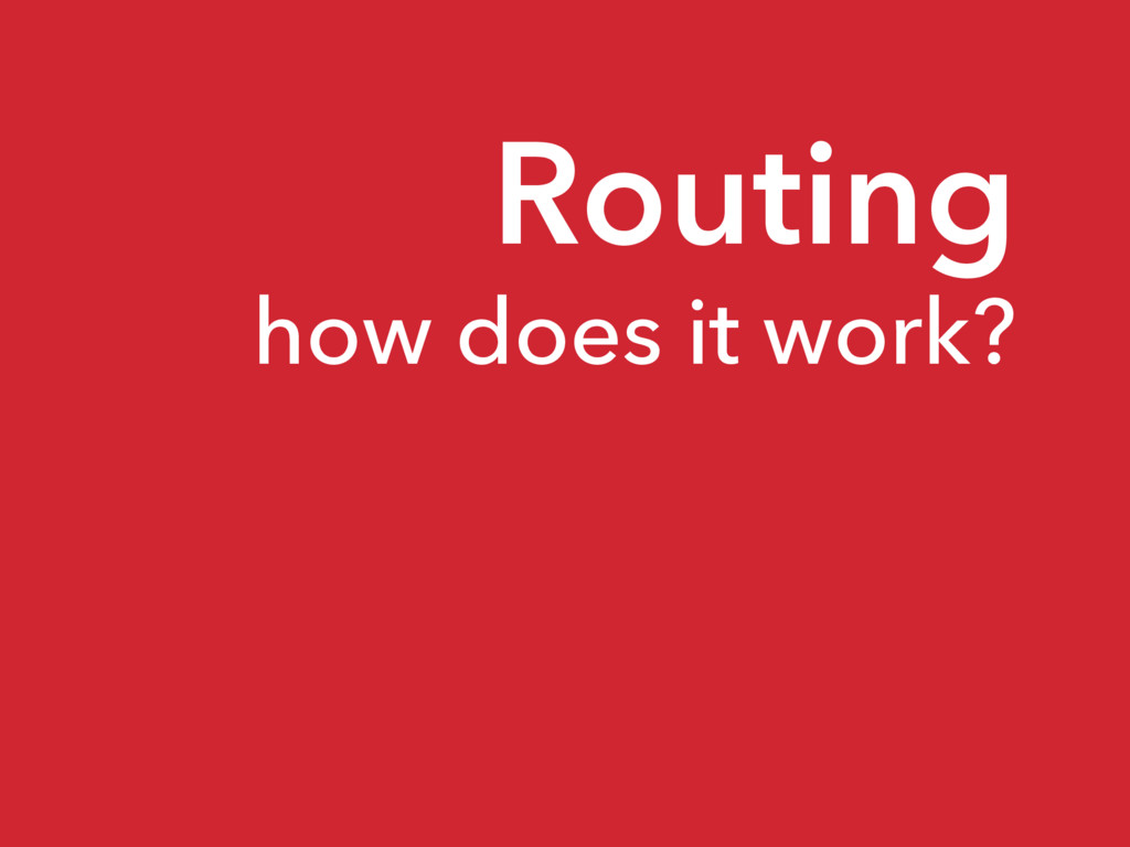 Routing how does it work?