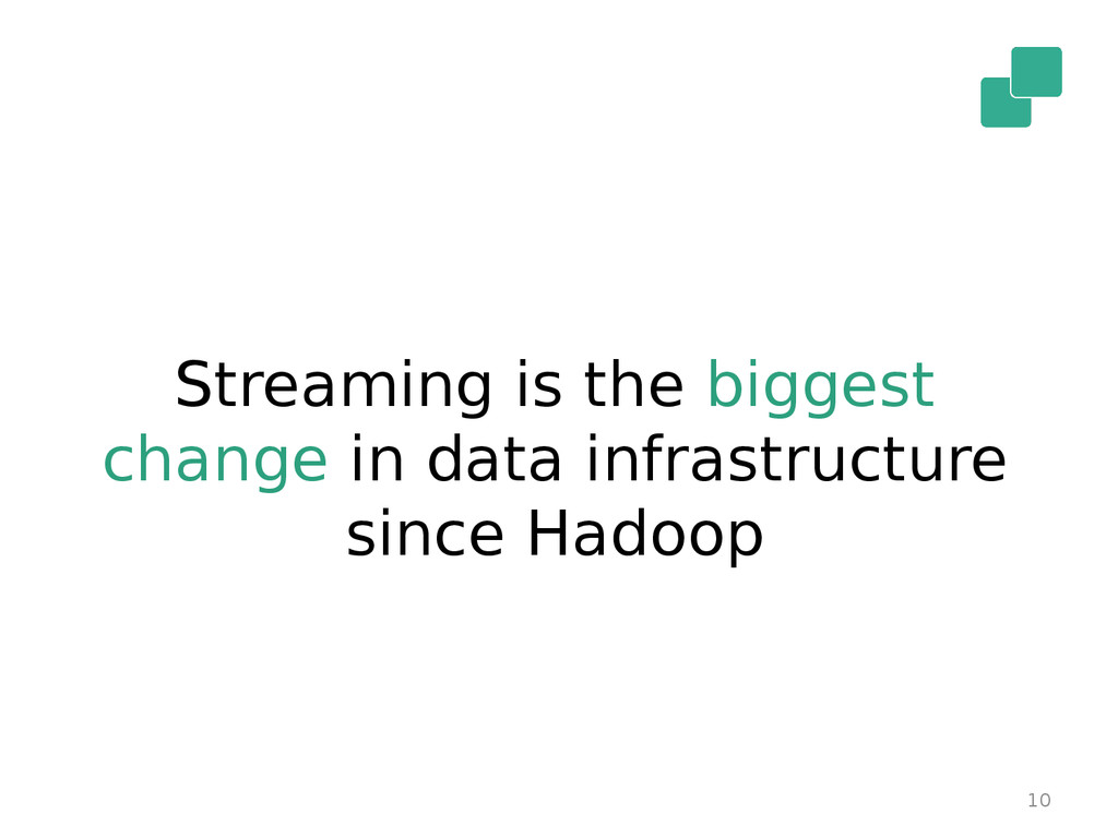 10 Streaming is the biggest change in data infr...