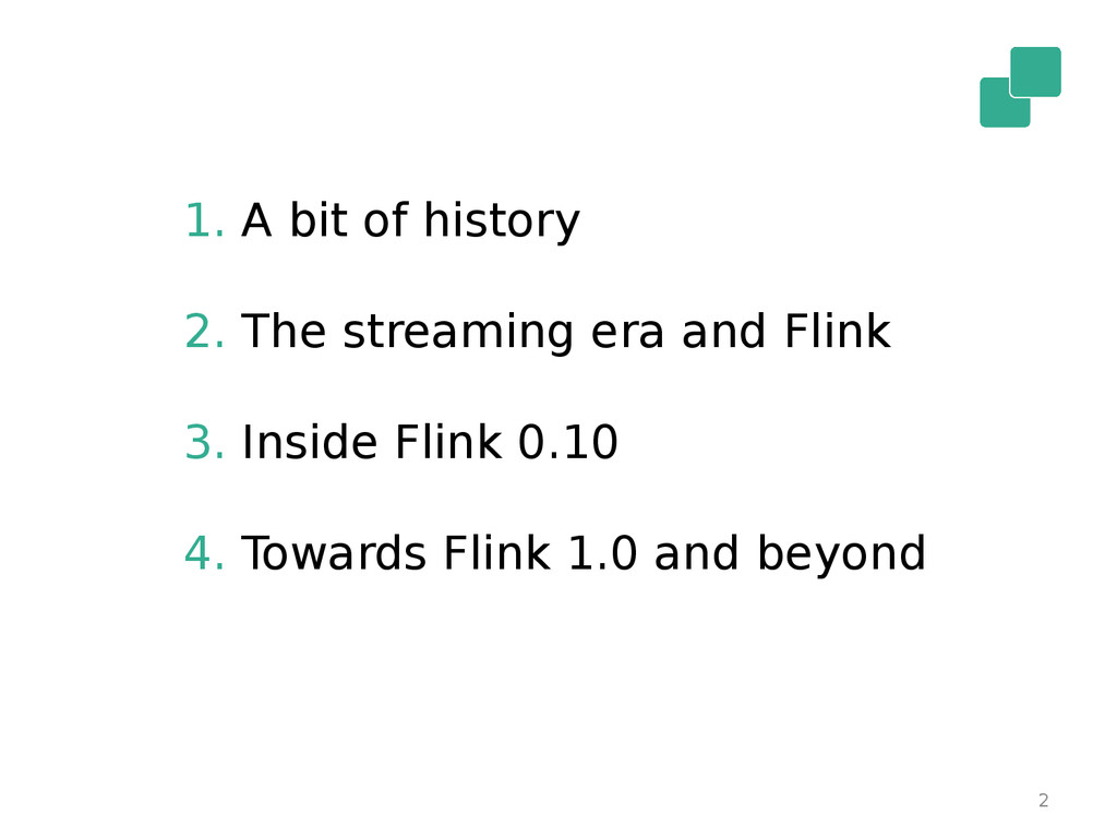 2 1. A bit of history 2. The streaming era and ...