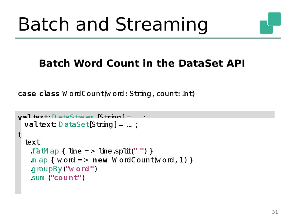 Batch and Streaming 31 Batch Word Count in the ...