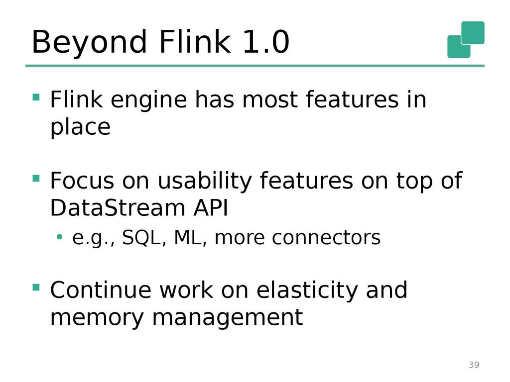 Beyond Flink 1.0  Flink engine has most featur...
