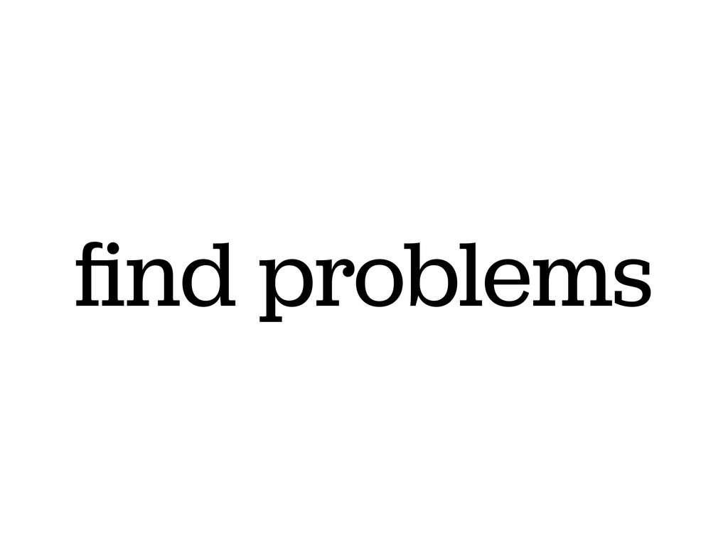 find problems