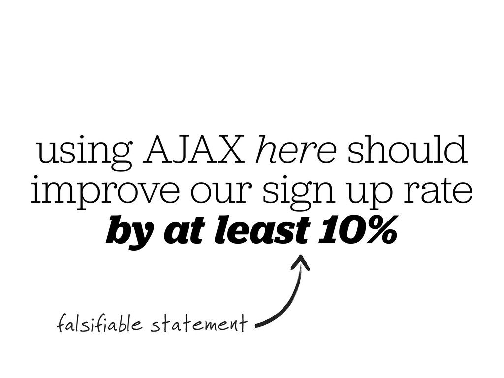 using AJAX here should improve our sign up rate...