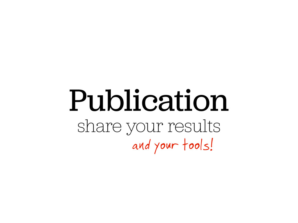 Publication share your results and your tools!