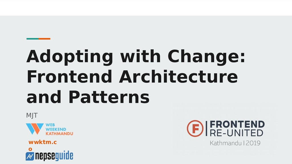 Adopting with Change: Frontend Architecture and...