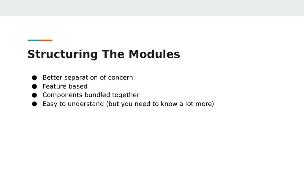 Structuring The Modules ● Better separation of ...