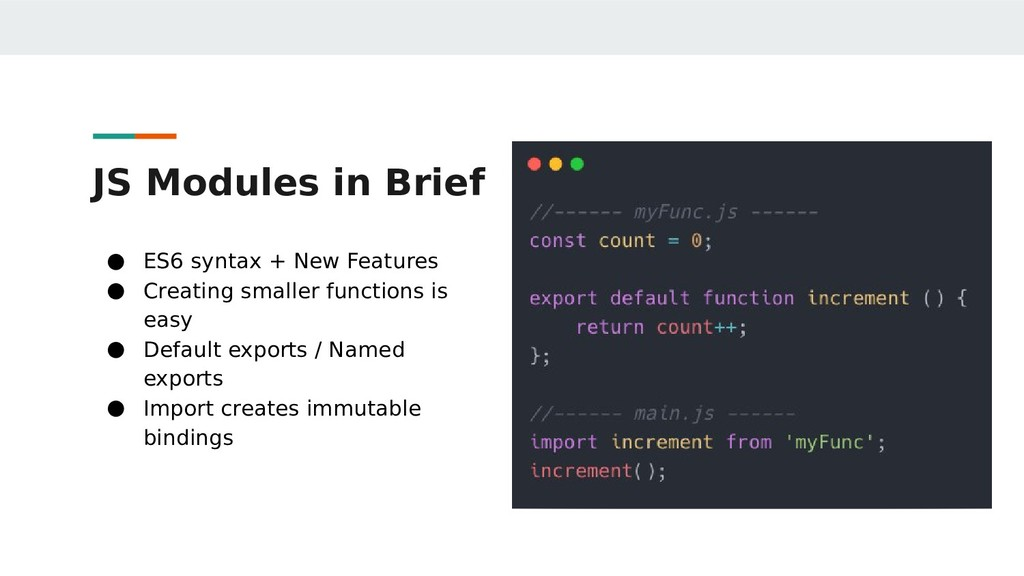 JS Modules in Brief ● ES6 syntax + New Features...