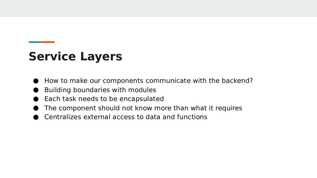 Service Layers ● How to make our components com...