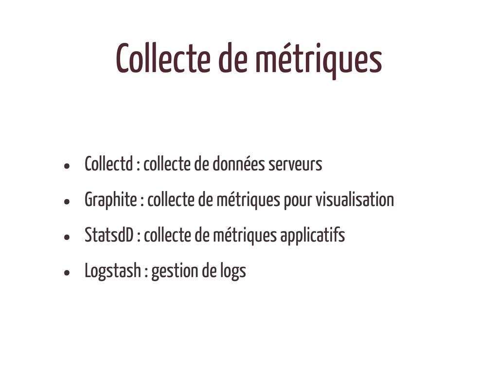 Collecte de métriques • Collectd : collecte de ...
