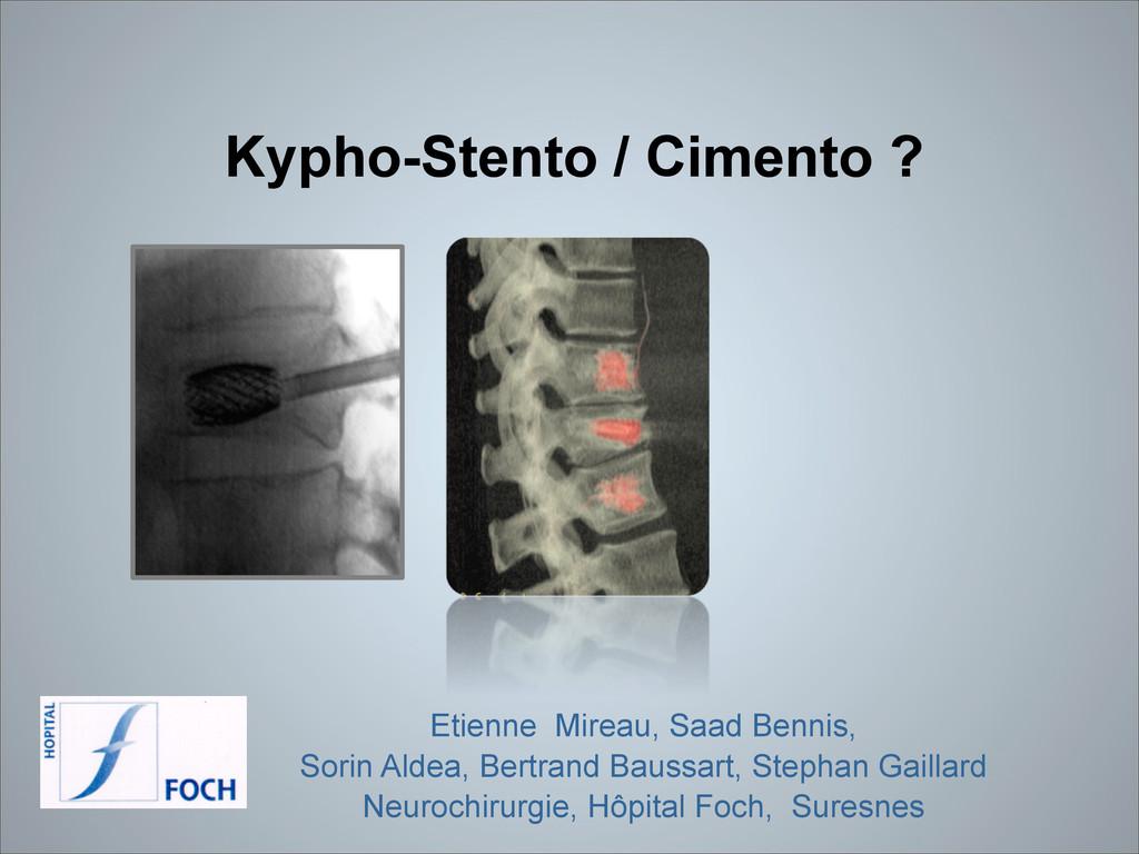 Kypho-Stento / Cimento ? Etienne Mireau, Saad ...
