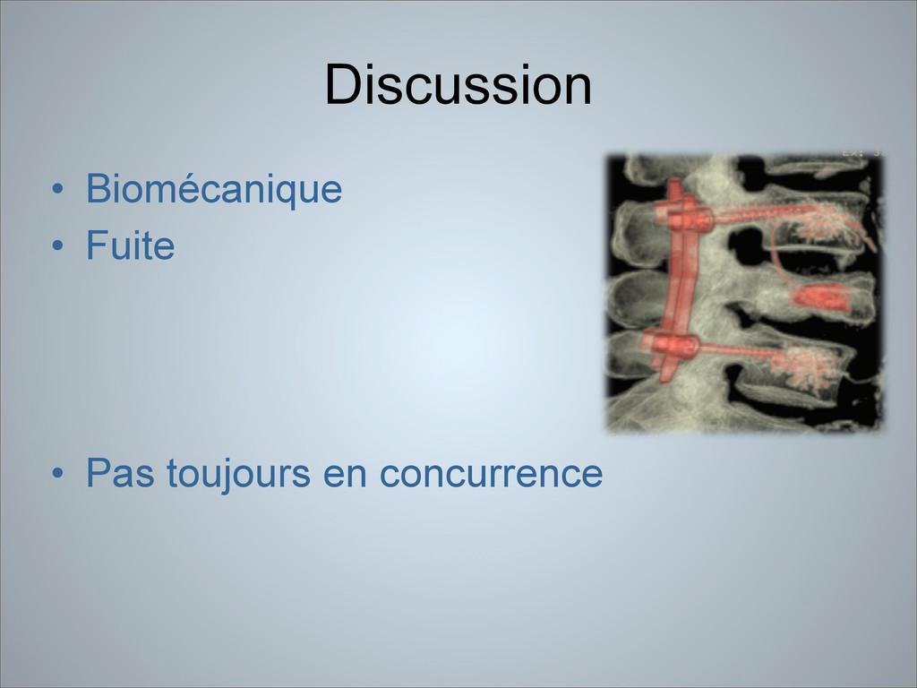 Discussion • Biomécanique • Fuite ! ! ! • Pas t...