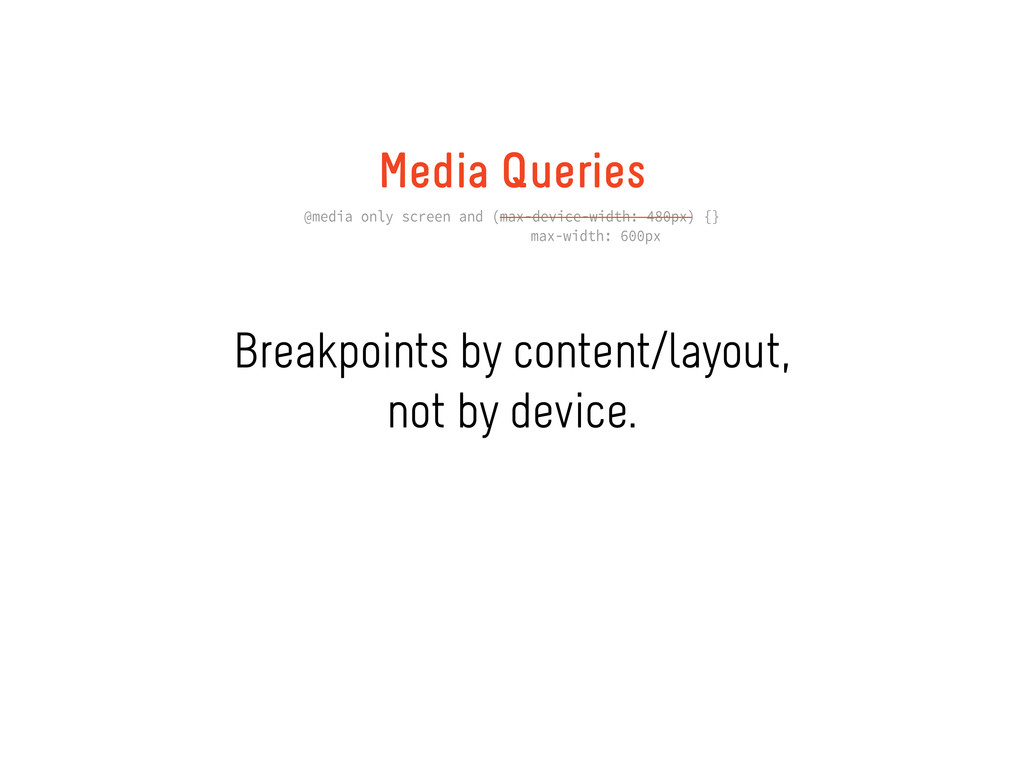 Media Queries @media only screen and (max-devic...
