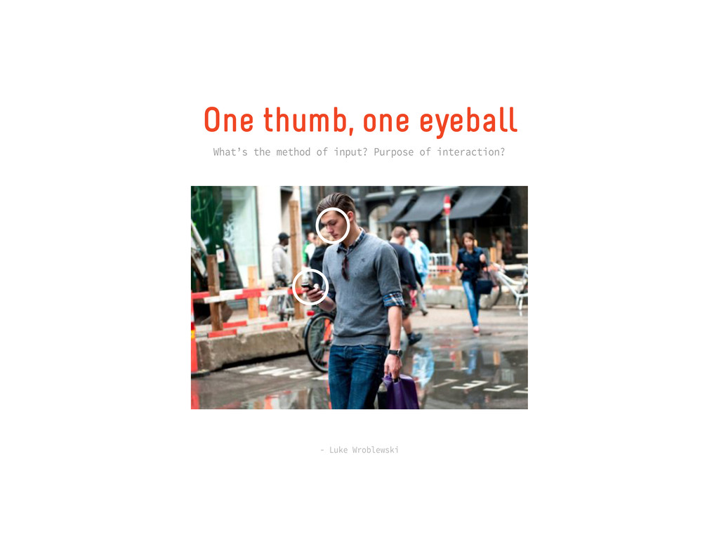 One thumb, one eyeball What's the method of inp...