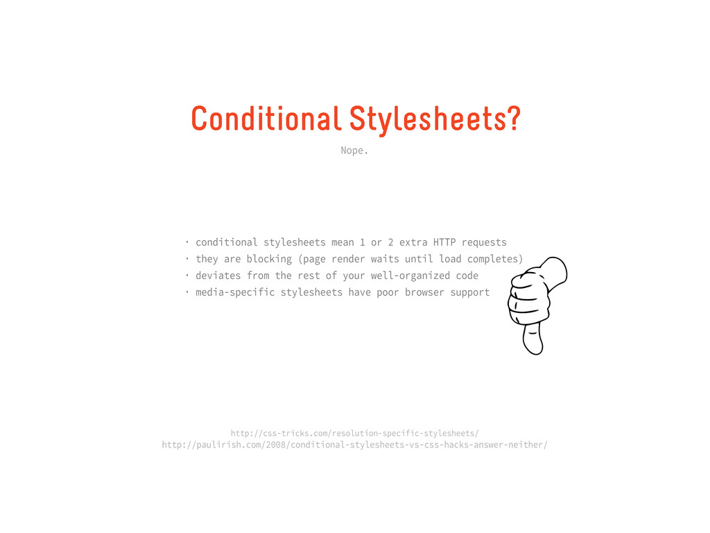 Conditional Stylesheets? Nope. · conditional st...