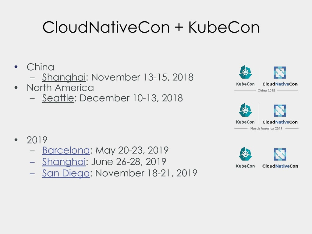 CloudNativeCon + KubeCon • China – Shanghai: No...
