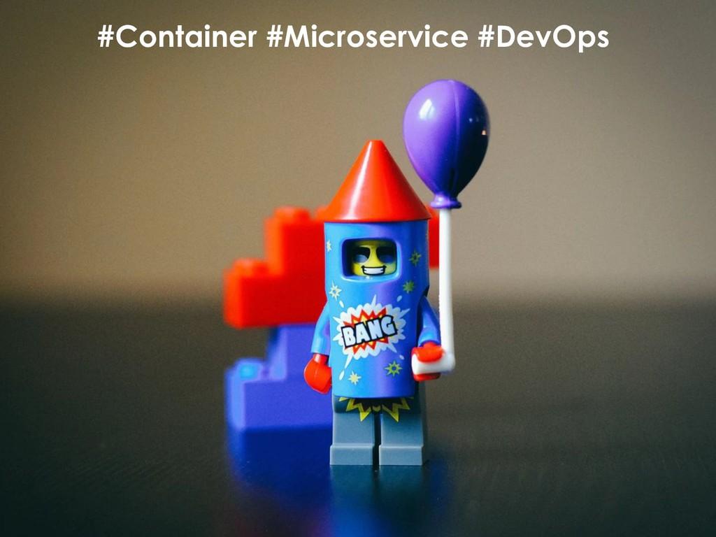 #Container #Microservice #DevOps