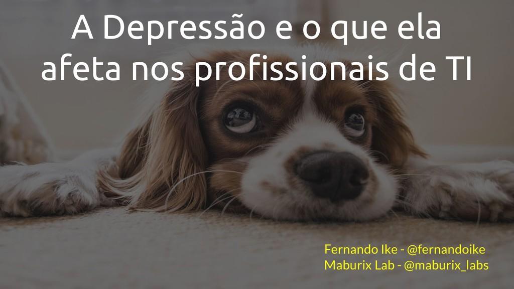 A Depressão e o que ela afeta nos profissionais ...