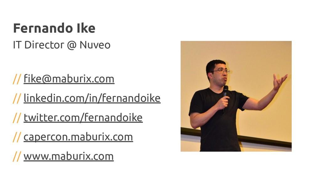 Fernando Ike IT Director @ Nuveo // fike@maburix...