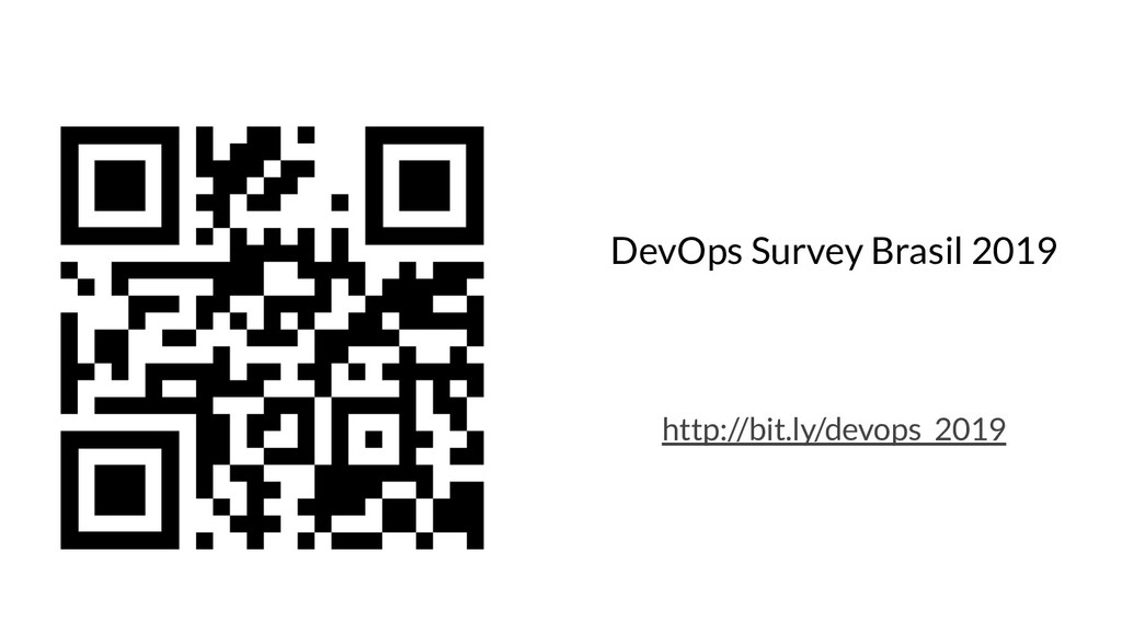 DevOps Survey Brasil 2019 http://bit.ly/devops_...