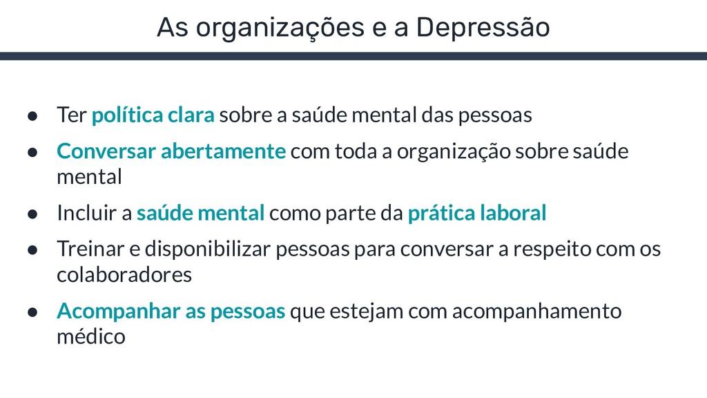 As organizações e a Depressão ● Ter política cl...