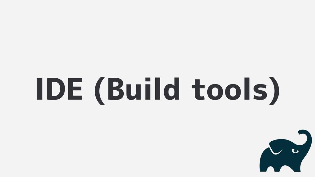 IDE (Build tools)