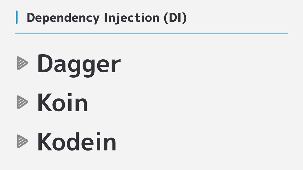 Dependency Injection (DI) Dagger Koin Kodein