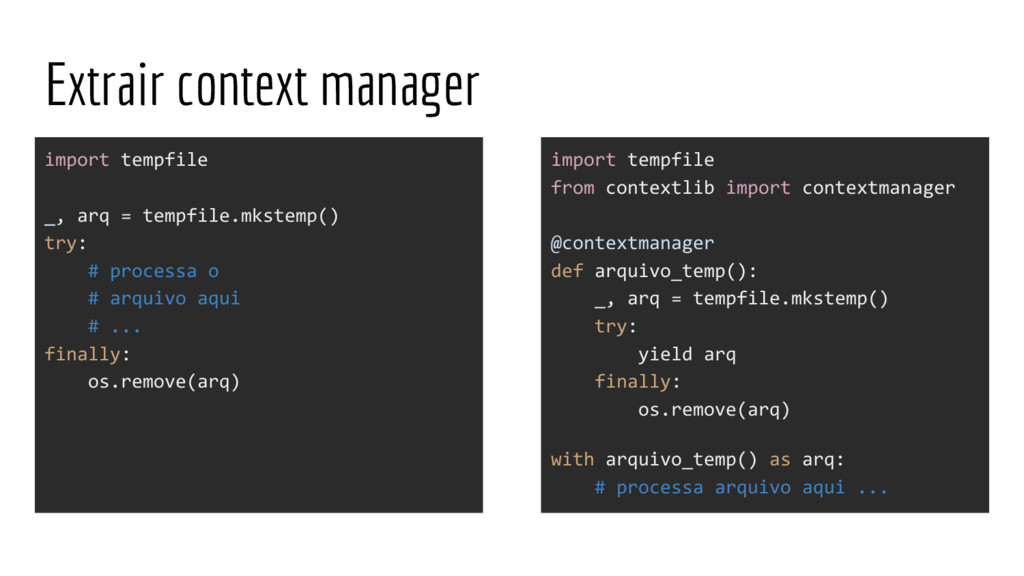 Extrair context manager import tempfile _, arq ...