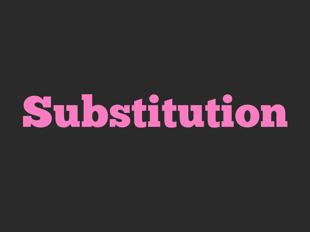 Substitution