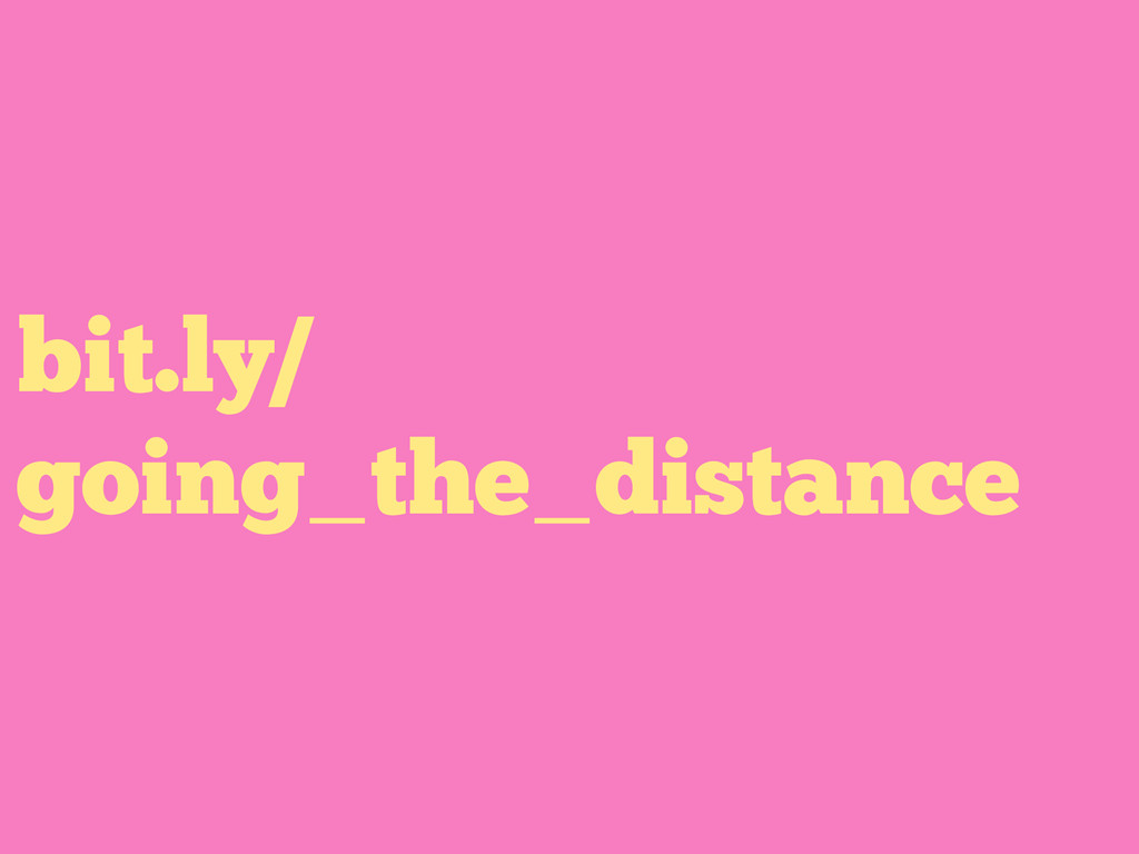 bit.ly/ going_the_distance