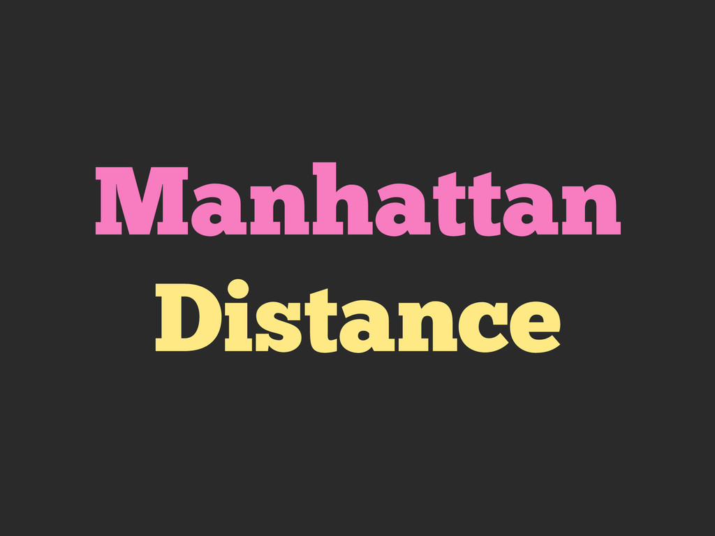 Manhattan Distance