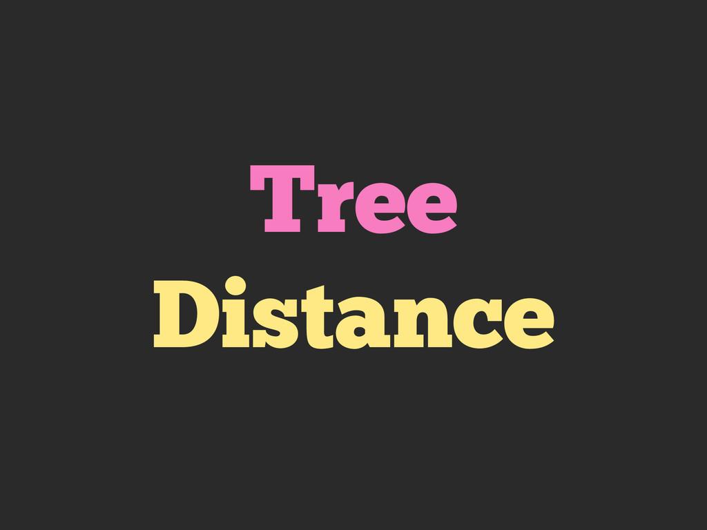 Tree Distance