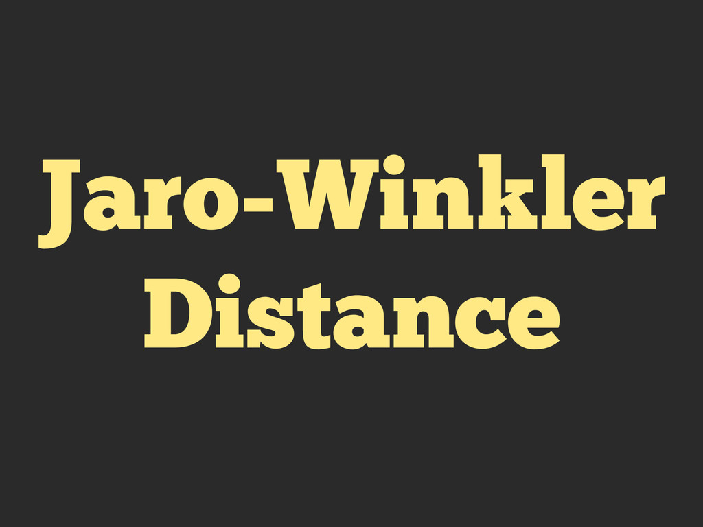 Jaro-Winkler Distance