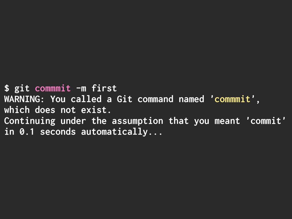 $ git commmit -m first WARNING: You called a Gi...