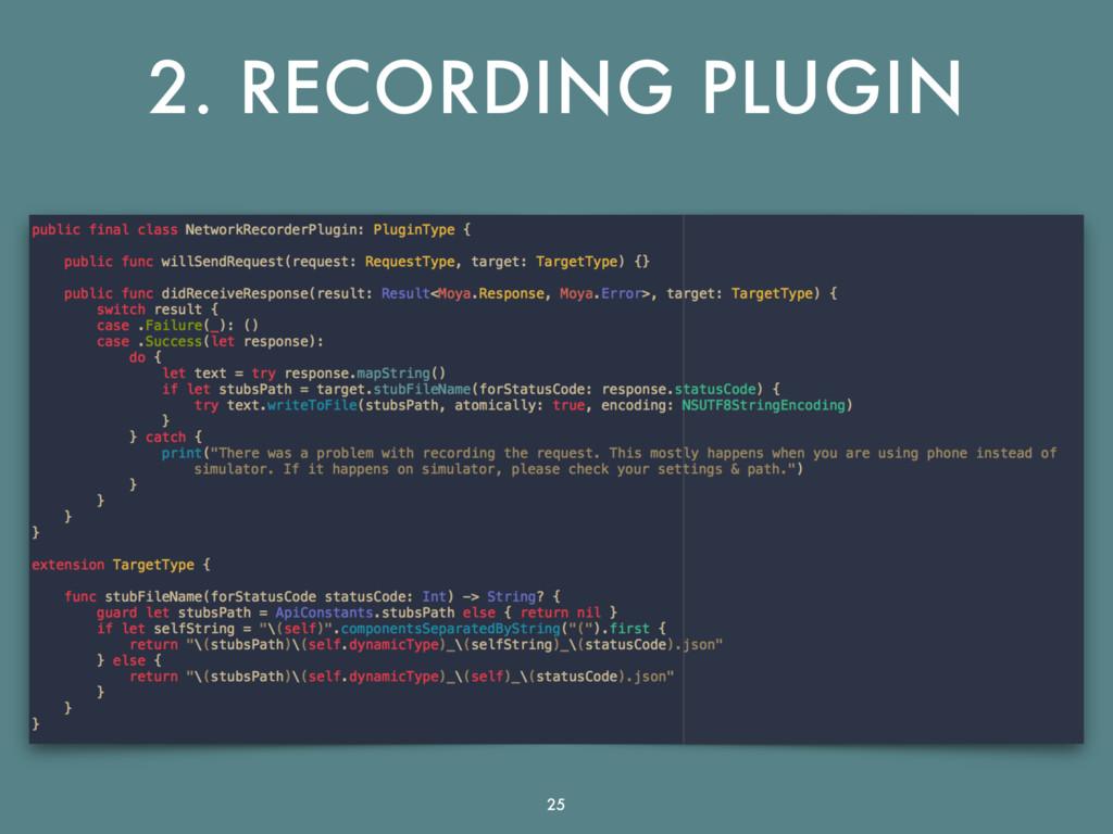 2. RECORDING PLUGIN 25