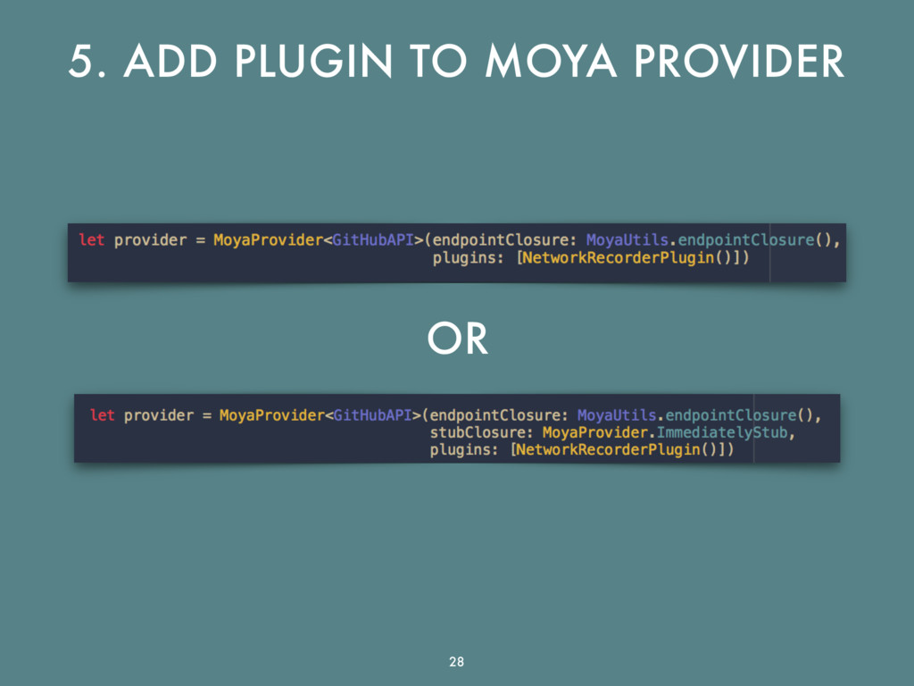 5. ADD PLUGIN TO MOYA PROVIDER OR 28