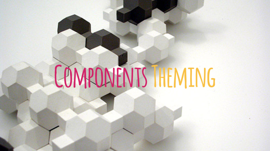 Components Theming