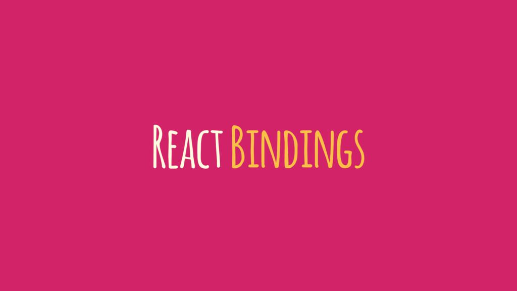 React Bindings