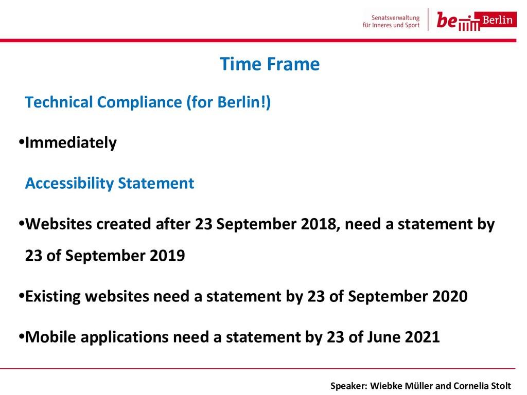 Technical Compliance (for Berlin!) •Immediately...